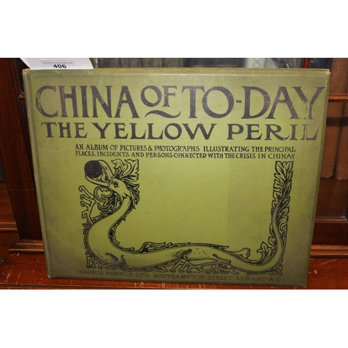 406 - One volume, ' China of Today, The Yellow Peril , published George Mewnes, Strand, London...