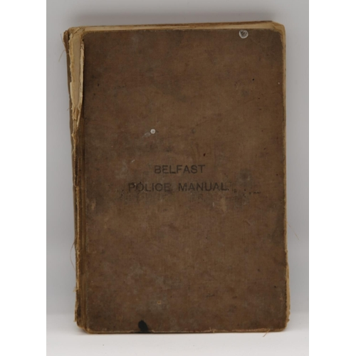 11 - Belfast Police Manual compiled for the use of the Royal Irish Constabulary Force in the City of Belf...