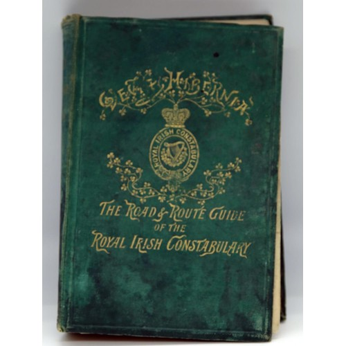 9 - Dagg, George A.; The Road & Route Guide of the Royal Irish Constabulary; green cloth and board bound...