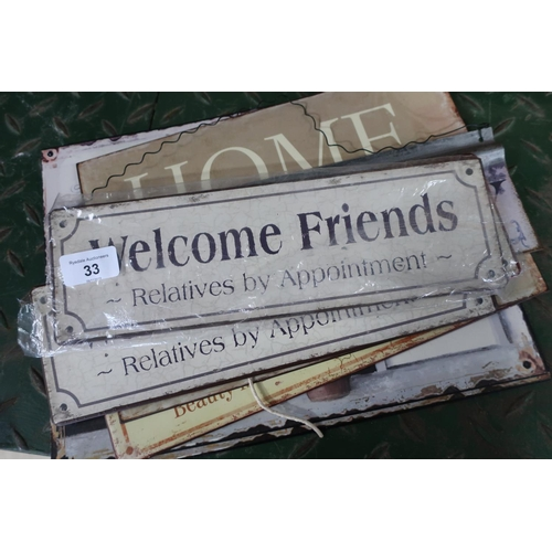 33 - Collection of eight metal door signs including 'Welcome Friends, Relatives by Appointment'...