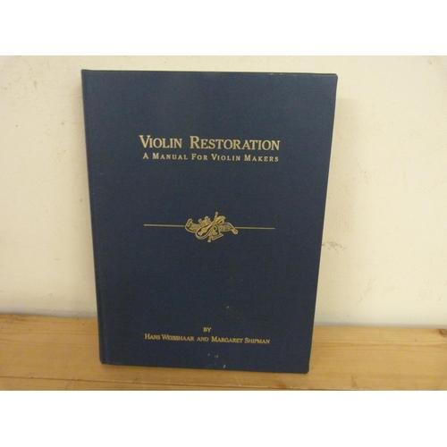 167 - <strong>WEISSHAAR HANS & SHIPMAN MARGARET.</strong>Violin Restoration, A Manual for ...