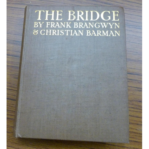 65 - <strong>BRANGWYN FRANK.</strong>The Bridge, A Chapter in the History of Building. Col. p...
