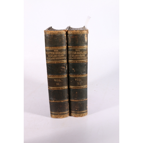 48 - A History of The Scottish Highlands, Highland Clans and Highland Regiments, two volume set 1875