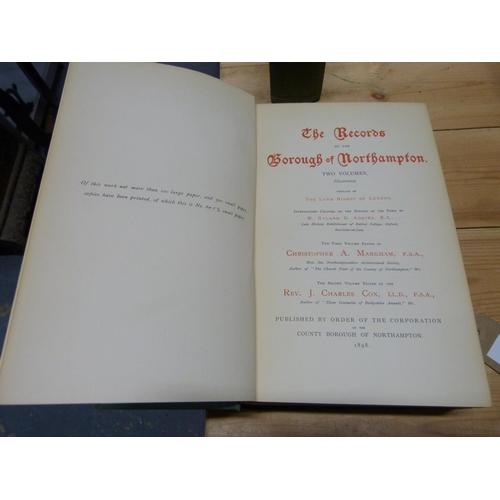 19 - MARKHAM C. A. & COX C. (Eds).The Records of the Borough of Northampton. 2 vols. Ltd. ed. 413/5...