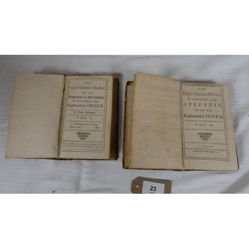 23 - (HORNECK PHILIP). The High-German Doctor with many Additions & Alterations. 2 vols. 12mo. ...