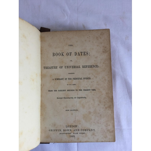 30 - 1862 Book of Dates or Treasury of Universal Reference published by London. Griffin, Bohn, and Compan...