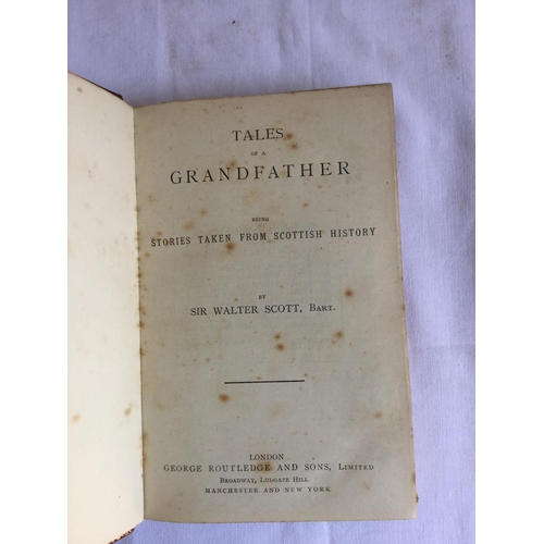 34 - Tales of a Grandfather being Stories Taken from Scottish History by Sir Scott Walker published by Lo...