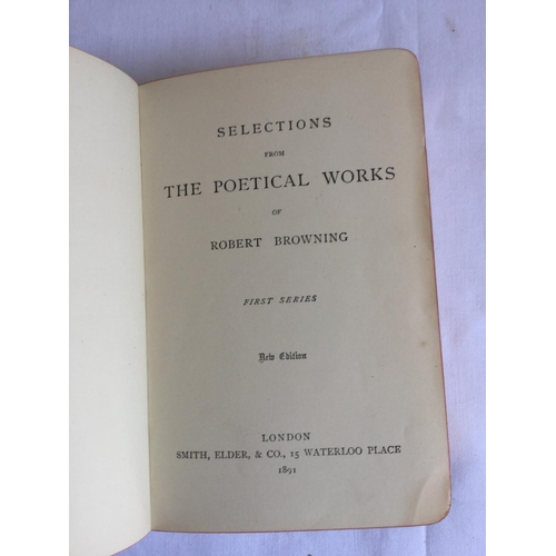 36 - 1891 Selections from The Poetical Works of Robert Browning by Robert Browning,  published by London....