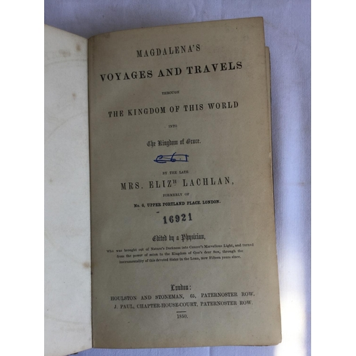 56 - 1850 Magdalena's Voyages and Travels by Eliz Lachlan. Published by Houlston and Stoneman....