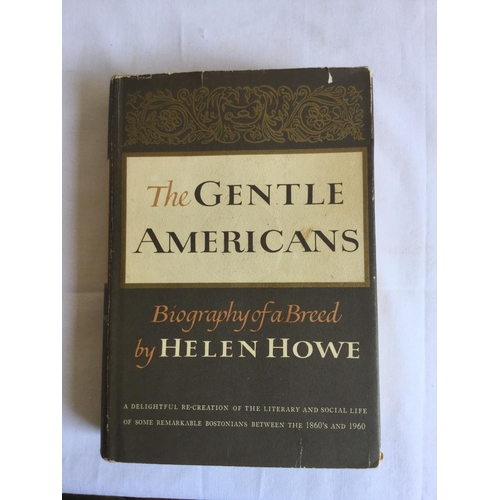 60 - 1965 The Gentle Americans by Helen Howe. Published by Harper and Row....