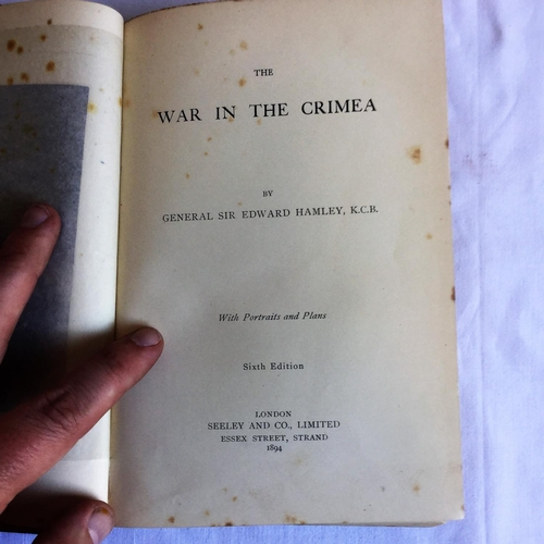 8 - 1894 The War in the Crimea by General E Hamley published by Seeley & Co...